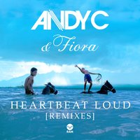 Heartbeat Loud — Fiora, Andy C, Andy C & Fiora
