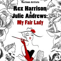 Rex Harrison & Julie Andrews: My Fair Lady — Фредерик Лоу