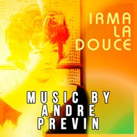 Irma La Douce - Music by Andre Previn — MGM Studio Orchestra