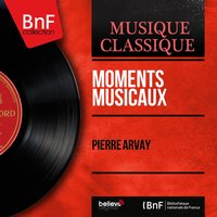 Moments musicaux — Pierre Arvay