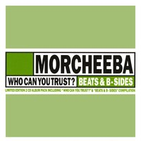 Who Can You Trust? — Morcheeba