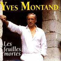 Les Feuilles Mortes — Yves Montand