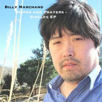 Hopes and Prayers — Billy Marchand