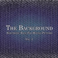 Electronic Rock for Moving Pictures, Vol. 1 — The Background