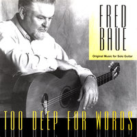 Too Deep for Words — Fred Baue