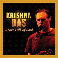Heart Full Of Soul — Krishna Das