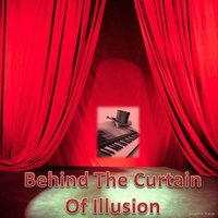 Behind the Curtain of Illusion - Single — Joseph P. Freije
