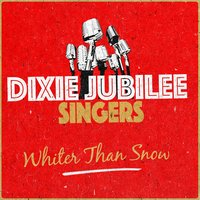 Whiter Than Snow — Dixie Jubilee Singers