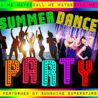 Call Me Maybe: Summer Dance Party — Sunshine Superstars