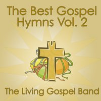 The Best Gospel Hymns Vol. 2 — The Living Gospel Band