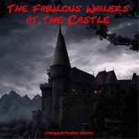 The Fabulous Wailers At the Castle — The Wailers