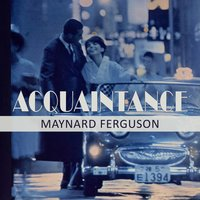 Acquaintance — Maynard Ferguson, Chris Connor