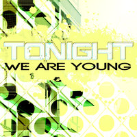 We Are Young — Tonight