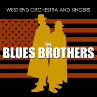 Blues Brothers — West End Orchestra & Singers