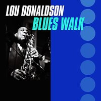 Blues Walk — Lou Donaldson