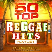 50 Top Reggae Hits Playlist - The Greatest Ever All Time Reggae Classics — Masters Of Reggae