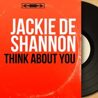 Think About You — Jackie de Shannon