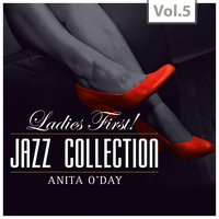 Ladies First ! Jazz Collection - All of them Queens of Jazz, Vol. 5 — Anita O'Day