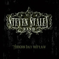 Modern Day Outlaw — Steven Staley Band