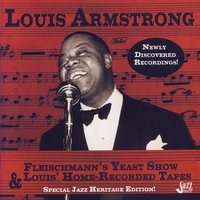 Fleischmann's Yeast Show & Louis' Home-Recorded Tapes — Louis Armstrong
