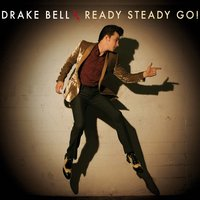 Ready Steady Go! — Drake Bell