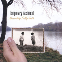 Subscribing To My Youth — Temporary Basement