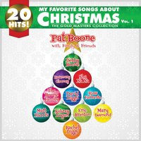 My Favorite Songs About Christmas, Vol. 1 — Pat Boone