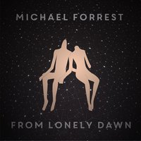 From Lonely Dawn — Michael Forrest