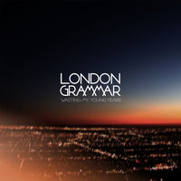Wasting My Young Years EP — London Grammar
