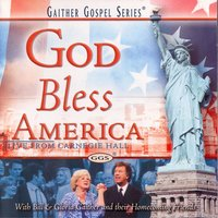 God Bless America — Bill & Gloria Gaither
