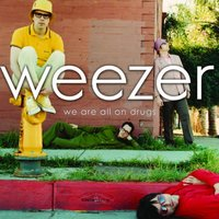 We Are All On Drugs — Weezer