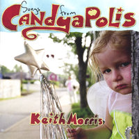 Songs from Candyapolis — Keith Morris