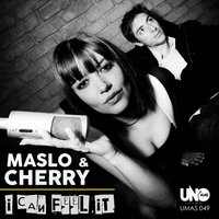 I Can Feel It — Maslo, Cherry