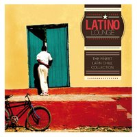 Latino Lounge: The Finest Latin Chill Collection — сборник