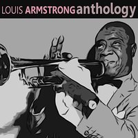 Louis Armstrong - Anthology — Louis Armstrong