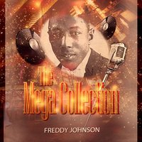 The Mega Collection — Freddy Johnson