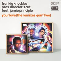 Your Love — Frankie Knuckles, Director's Cut, Jamie Principle