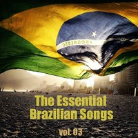 The Essential Brazilian Songs Vol. 3 — сборник
