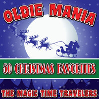Oldie Mania: 50 Christmas Favorites — The Magic Time Travelers