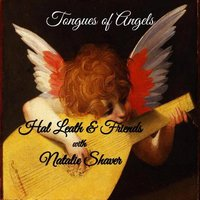 Tongues of Angels (feat. Natalie Shaver) — Hal Leath & Friends