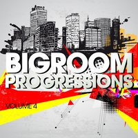 Bigroom Progressions, Vol. 4 — сборник