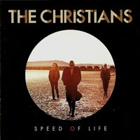 Speed of Life — The Christians