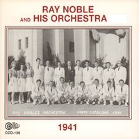 1941 — Ray Noble and His Orchestra