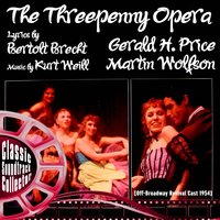 The Threepenny Opera (Off-Broadway Revival Cast 1954) — Kurt Weill, Bertolt Brecht, Samuel Matlowsky, Off-Broadway Revival Cast 1954