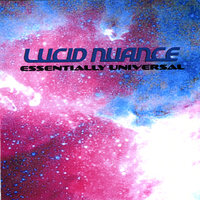 Essentially Universal — Lucid Nuance