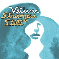 Stranger Still - Single — Vetiver