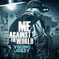 Me Against the World — Jeezy