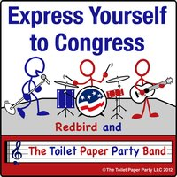 Express Yourself to Congress — Redbird and the Toilet Paper Party Band