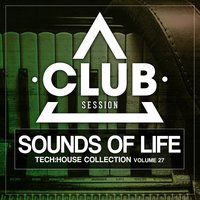 Sounds of Life - Tech:House Collection, Vol. 27 — сборник