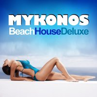 Mykonos Beach House Deluxe — сборник